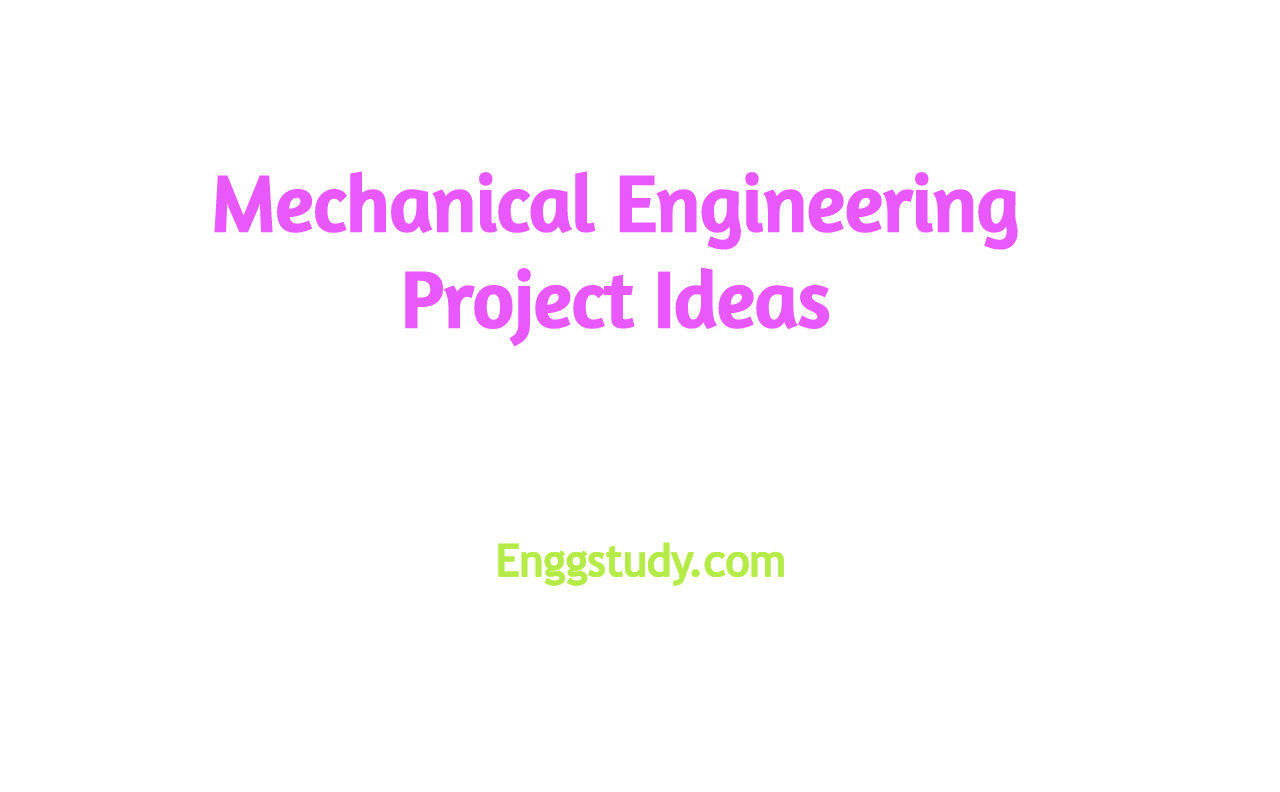 Mechanical Engineering Project Ideas